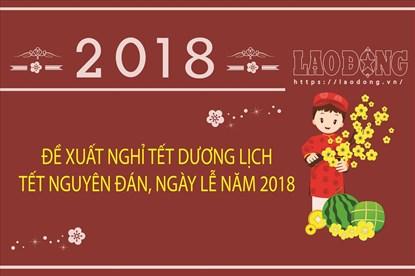 Infographic: Đề xuất các ngày nghỉ lễ, Tết năm  2018