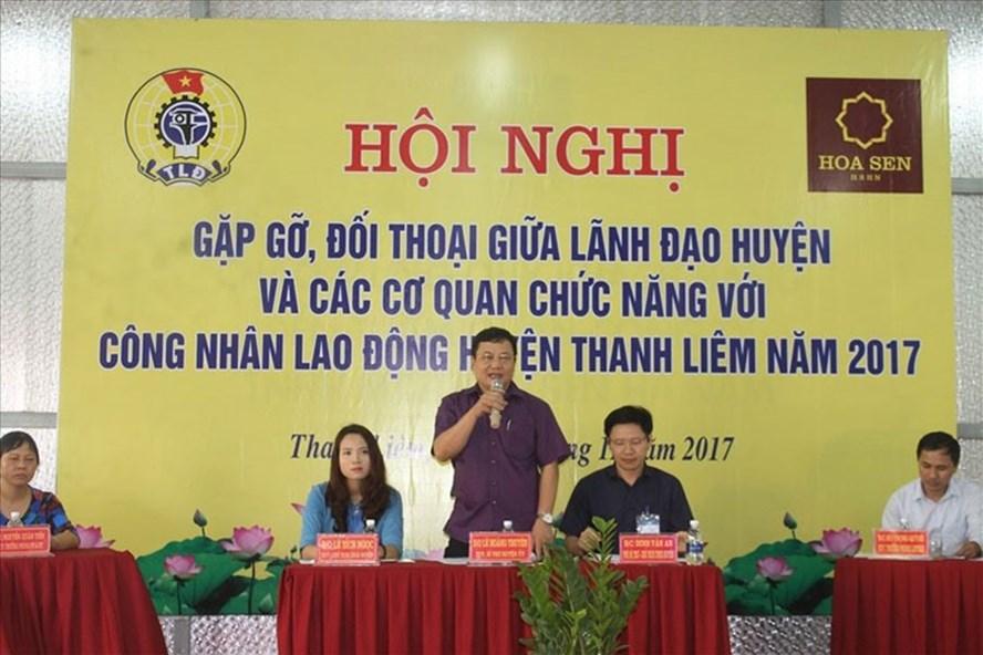 LĐLĐ huyện Thanh Liêm (Hà Nam) tổ chức hội nghị gặp gỡ, đối thoại giữa lãnh đạo huyện và các cơ quan chức năng với công nhân lao động trên toàn huyện Thanh Liêm năm 2017. Ảnh: QUẾ CHI