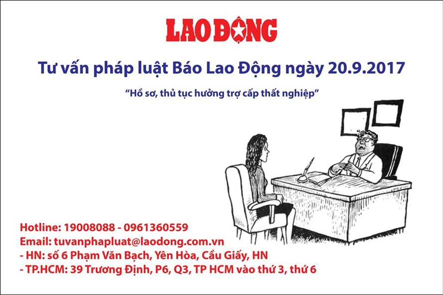Tư vấn pháp luật Báo Lao Động: Hồ sơ, thủ tục hưởng trợ cấp thất nghiệp