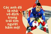 Vì sao U23 Việt Nam đã là nhà Vô địch trong trái tim triệu người Việt Nam?