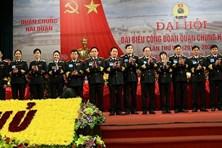 Đại hội Công đoàn Quân chủng Hải quân: Xây dựng đội ngũ CNLĐ quốc phòng vững mạnh