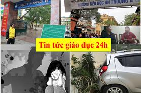 Tin tức giáo dục 24h: 2 học sinh thương vong do giáo viên lùi xe bất cẩn; Tiếp vụ thầy giáo dâm ô nhiều học sinh lớp 3