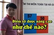 Điểm mặt các kẽ hở khiến điểm số thí sinh ở Hà Giang được nâng cao kỷ lục