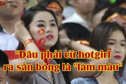 """CĐV nữ xinh đẹp của Olympic Việt Nam: """"Đâu phải cứ hotgirl ra sân bóng là """"làm màu"""""""
