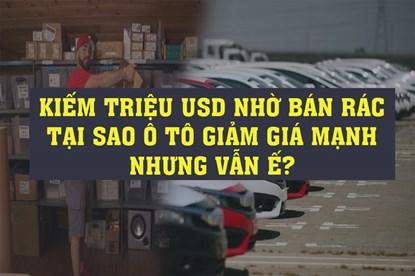 Kinh doanh hôm nay: Kiếm triệu USD nhờ bán rác, ô tô giảm giá mạnh trong tháng cô hồn nhưng vẫn ế