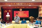 Tọa đàm về thí điểm bầu cử trực tiếp chủ tịch công đoàn cơ sở