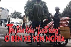 """Video: """"Làm luật"""" ở bến xe Yên Nghĩa"""