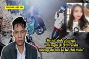 Pháp luật 24h: Mẹ nữ sinh giao gà nghi Vì Văn Toán không phải chủ mưu