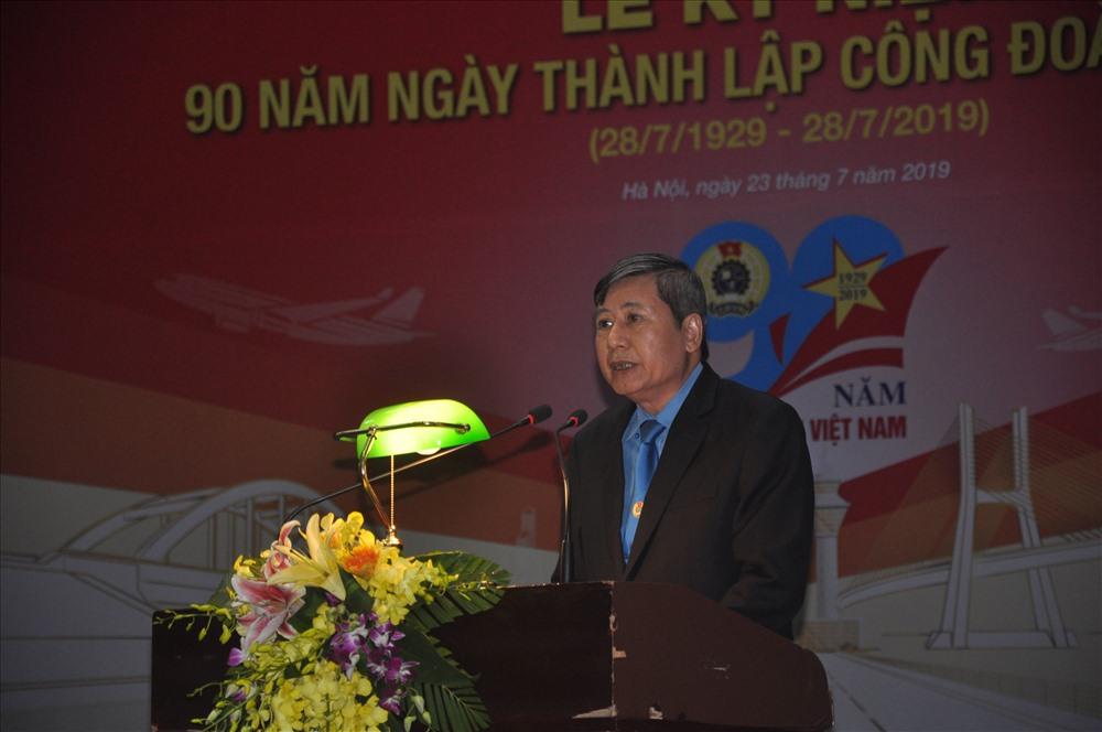 Đồng chí Trần Thanh Hải, Phó Chủ tịch Thường trực Tổng Liên đoàn Lao động Việt Nam phát biểu tại buổi lễ. Ảnh: Quế Chi