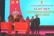 LĐLĐ TP Hải Phòng kỷ niệm 90 năm Ngày thành lập Công đoàn Việt Nam