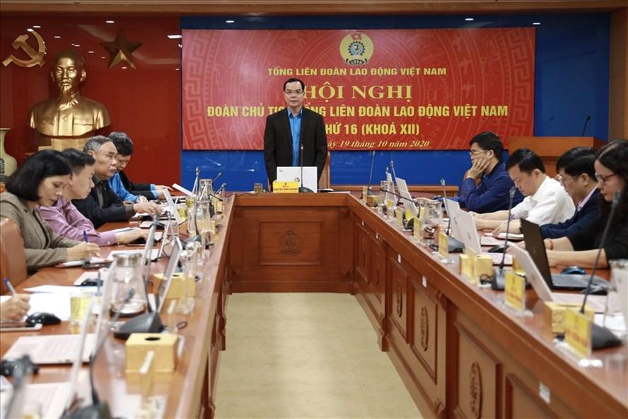 Hội nghị lần thứ 16 Đoàn Chủ tịch Tổng LĐLĐVN diễn ra chiều 19.10. Ảnh: Hải nguyễn