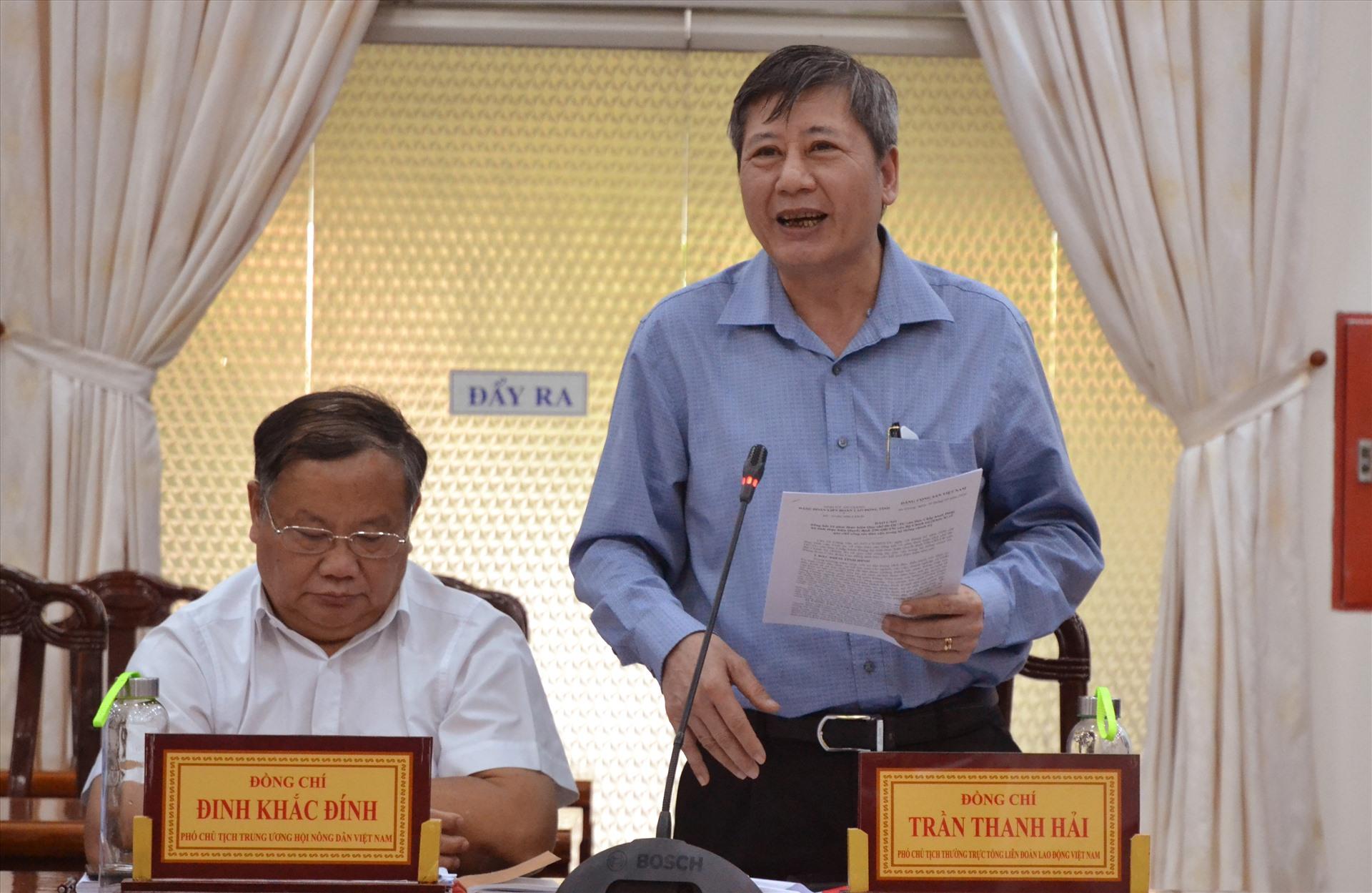 Phó Chủ tịch Thường trực Tổng LĐLĐ Việt Nam Trần Thanh Hải phát biểu tại buổi lầm việc. Ảnh: LT