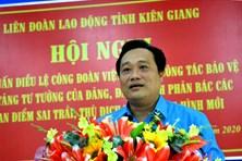 LĐLĐ Kiên Giang: Hội nghị tập huấn nghiệp vụ Công đoàn