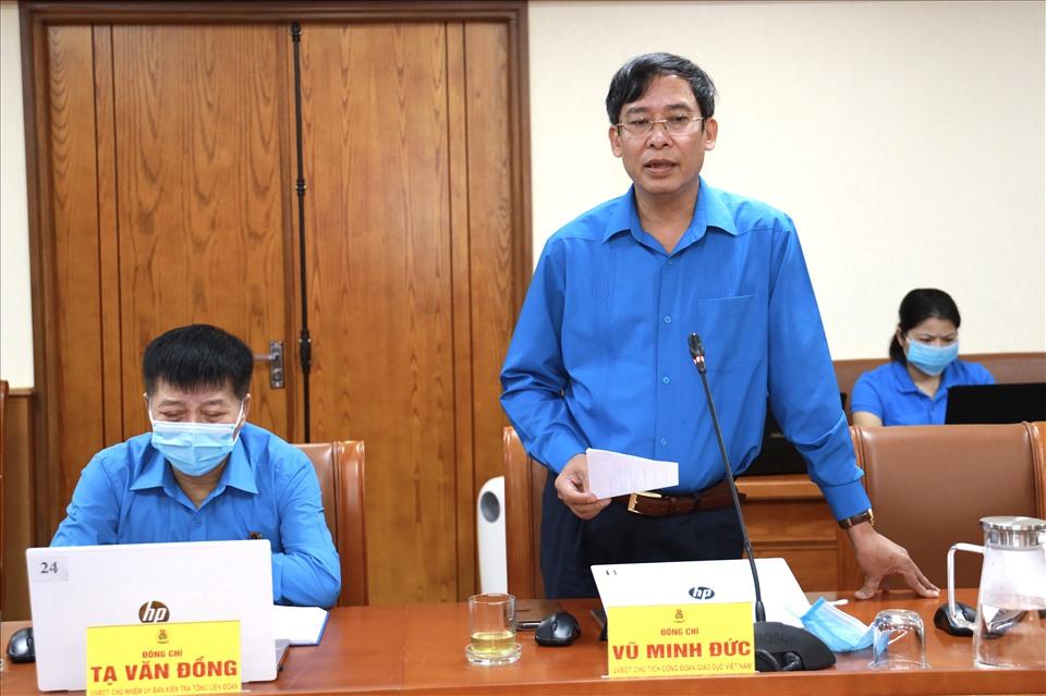 Đồng chí Vũ Minh Đức – Chủ tịch Công đoàn Giáo dục Việt Nam - phát biểu tại hội nghị. Ảnh: Đình Hải.