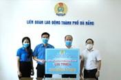 LĐLĐ Đà Nẵng được 9 tập đoàn, tổng công ty hỗ trợ chống COVID-19