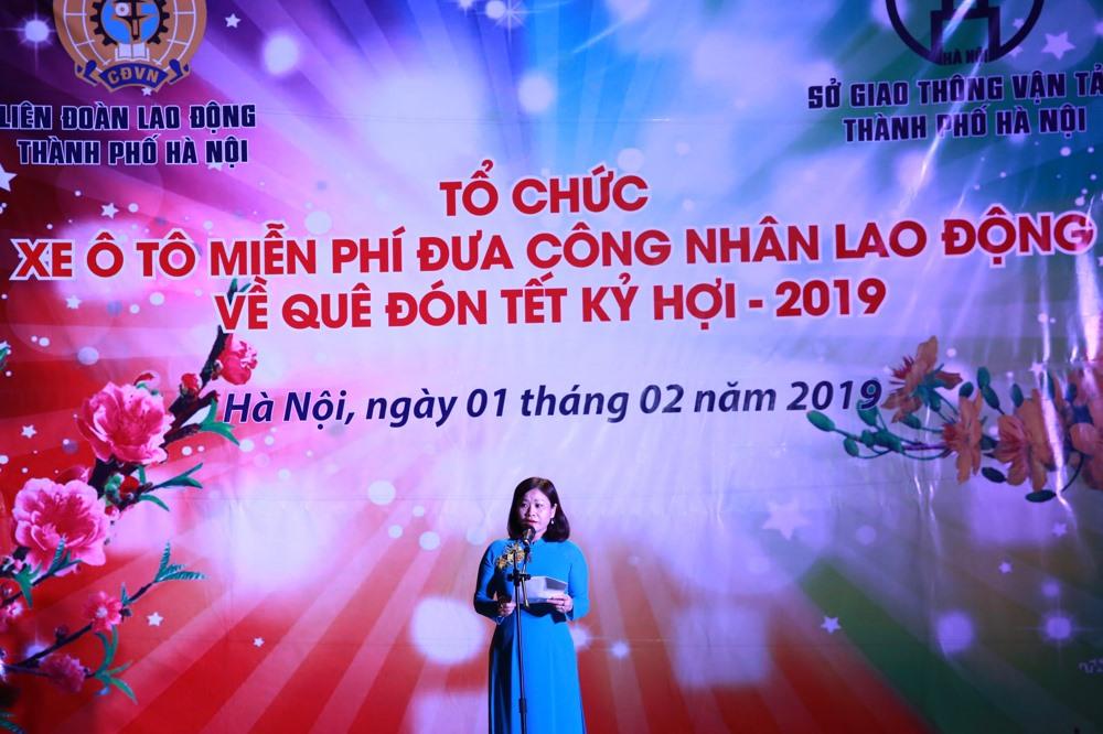 Chủ tịch LĐLĐ TP. Hà Nội Nguyễn Thị Tuyến phát biểu chúc Tết và tiễn CNLĐ về quê đón Tết Kỷ Hợi - 2019. Ảnh: Hải Nguyễn