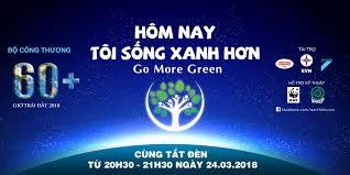 """Giờ Trái Đất 2018 được tổ chức với thông điệp """"Hôm nay tôi sống xanh hơn"""". Ảnh: HVC"""