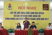 Đại hội IX CĐ huyện Thanh Liêm (Hà Nam): Hướng mạnh về cơ sở, chăm lo tốt hơn cho CNLĐ