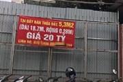 """Từ thẻo đất rộng 0,28m dài 18m bán giá 20 tỷ ở Hà Nội: Chuyện không hy hữu trên những con đường """"siêu đắt đỏ""""?"""
