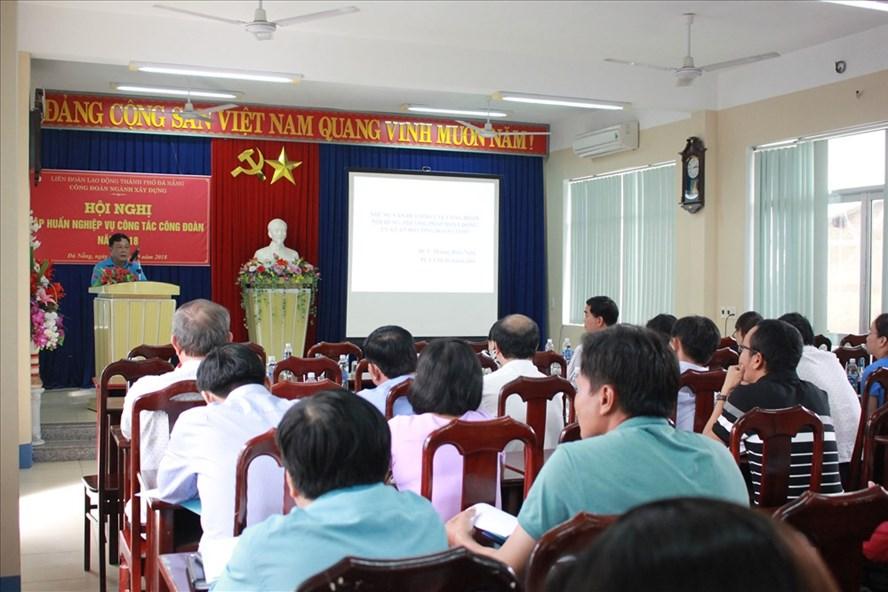 CĐ ngành Xây dựng Đà Nẵng tổ chức tập huấn nghiệp vụ công tác công đoàn cho cán bộ ngành. Ảnh: XH