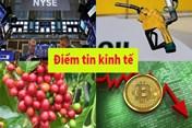 Điểm tin kinh tế sáng:  Ào ào bán tháo Bitcoin; Vàng tăng giá đồng loạt