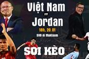 Soi kèo Việt Nam vs Jordan Asian Cup 2019: Khoảnh khắc siêu sao
