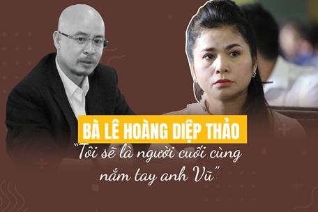 """Bà Lê Hoàng Diệp Thảo: """"Tôi sẽ là người cuối cùng nắm tay anh Vũ"""""""