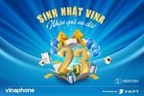 VinaPhone mừng Sinh nhật lần thứ 23 với kho quà tặng Tri ân khách hàng