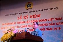 CĐ các KCN và Chế xuất Hà Nội tổ chức 90 năm ngày CĐVN