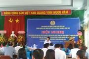 Trao 2 mái ấm công đoàn nhân dịp 90 năm công đoàn Việt Nam